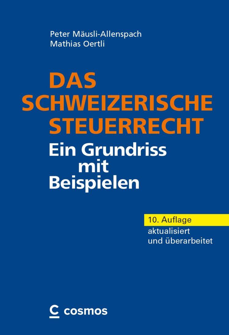 Das schweizerische Steuerrecht – Ein Grundriss mit Beispielen